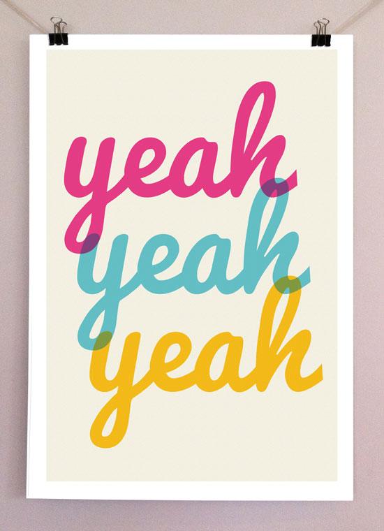 Yeah Yeah Yeah - Print Design